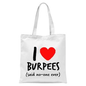 I Love Burpees Tote Bag - White