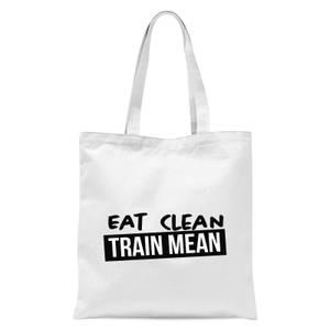 Eat Clean Train Mean Tote Bag - White