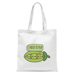 I Need To Pea Tote Bag - White