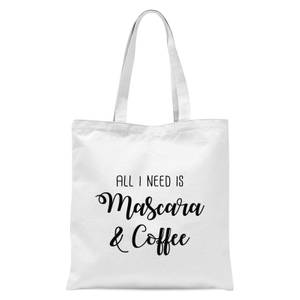All I Need Is Mascara and Coffee Tote Bag - White