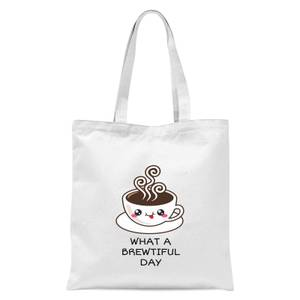 What A Brewtiful Day Tote Bag - White