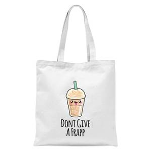Don't Give A Frapp Tote Bag - White