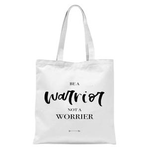 Be A Warrior Not A Worrier Tote Bag - White