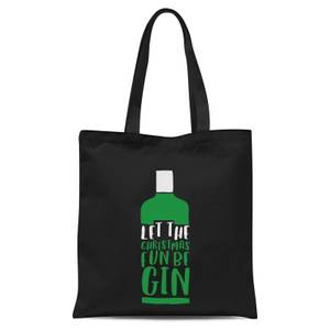 Let The Christmas Fun Be Gin Tote Bag - Black