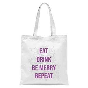 Eat Drink Be Merry Repeat Tote Bag - White