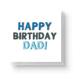 Happy Birthday Dad Square Greetings Card (14.8cm x 14.8cm)