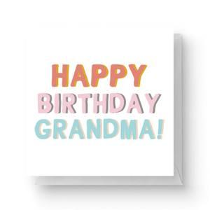 Happy Birthday Grandma Square Greetings Card (14.8cm x 14.8cm)