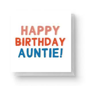 Happy Birthday Auntie Square Greetings Card (14.8cm x 14.8cm)