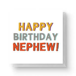 Happy Birthday To My Nephew Square Greetings Card (14.8cm x 14.8cm)