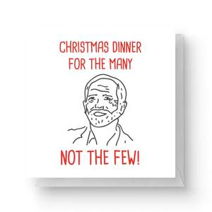 Christmas Dinner for The Many Not The Few Square Greetings Card (14.8cm x 14.8cm)