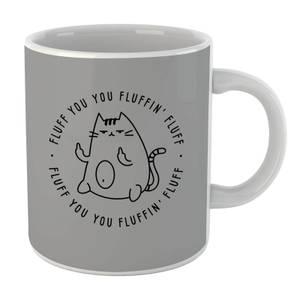Fluff You Mug