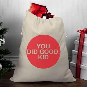 You Did Good, Kid Christmas Santa Sack