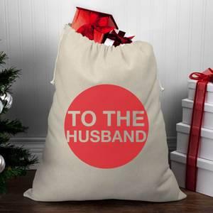 To The Husband Christmas Santa Sack