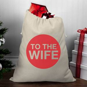 To The Wife Christmas Santa Sack