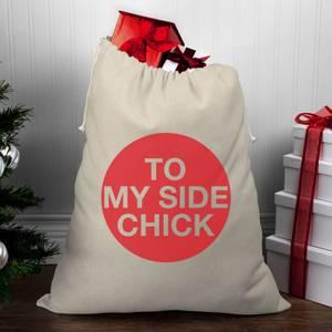 To My Side Chick Christmas Santa Sack