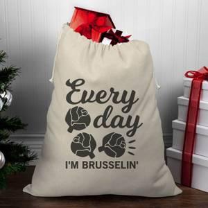 Every Day I'm Brusselin' Christmas Santa Sack
