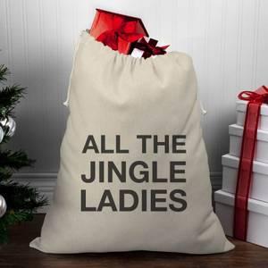 All The Jingle Ladies Christmas Santa Sack