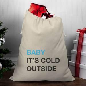 Baby It's Cold Outside Christmas Santa Sack