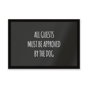 All Guests Must Be Approved By The Dog Entrance Mat