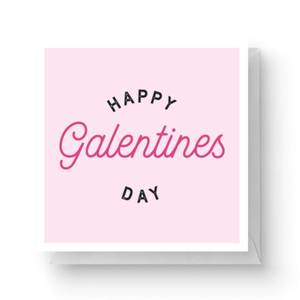 Happy Galentine's Day Square Greetings Card (14.8cm x 14.8cm)