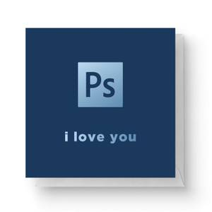PS I Love You Square Greetings Card (14.8cm x 14.8cm)