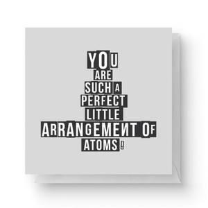 """""""Du bist so eine perfekte Anordnung von Atome"""" Grußkarten (14.8CM X 14.8CM)"""