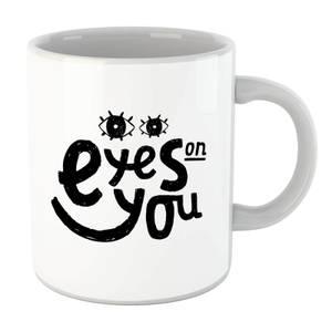Eyes On You Mug