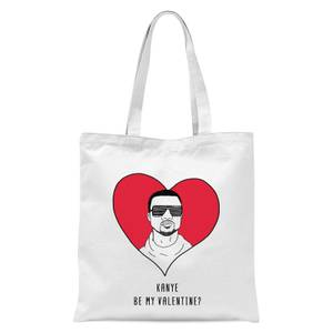 Kanye Be My Valentine? Tote Bag - White