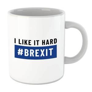 I Like It Hard #Brexit Mug