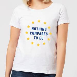 Nothing Compares To EU Women's T-Shirt - White