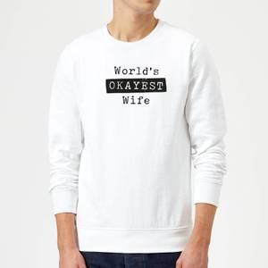 World's Okayest Wife Sweatshirt - White