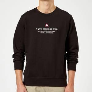 Standing Too Close, I Have A Boyfriend Sweatshirt - Black