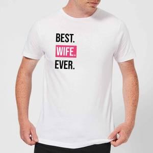 Best Wife Ever Men's T-Shirt - White