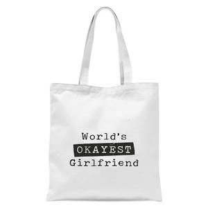 World's Okayest Girlfriend Tote Bag - White