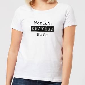 World's Okayest Wife Women's T-Shirt - White
