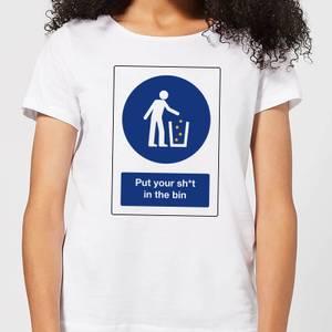 Put Your Sh*t In The Bin Women's T-Shirt - White