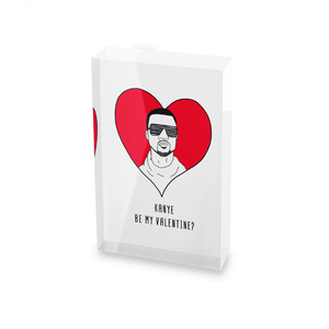 Kanye Be My Valentine? Glass Block - 80mm x 60mm