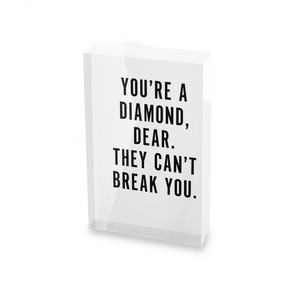 You're A Diamond, Dear. Don't Let Them Break You. Glass Block - 80mm x 60mm