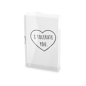 I Tolerate You Glass Block - 80mm x 60mm