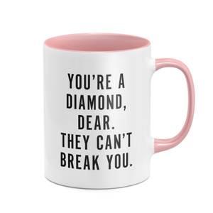 You're A Diamond, Dear. Don't Let Them Break You. Mug - White/Pink
