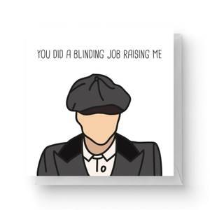 You Did A Blinding Job Raising Me Square Greetings Card (14.8cm x 14.8cm)