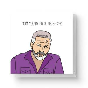 Mum You're My Star Baker Square Greetings Card (14.8cm x 14.8cm)