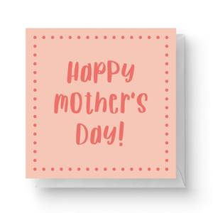 Happy Mother's Day Square Greetings Card (14.8cm x 14.8cm)