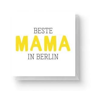 Beste Mama In Berlin Square Greetings Card (14.8cm x 14.8cm)