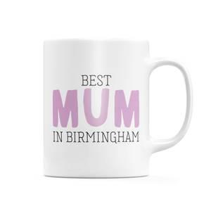 Best Mum In Birmingham Mug