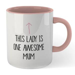 This Lady Is One Awesome Mum Mug - White/Pink