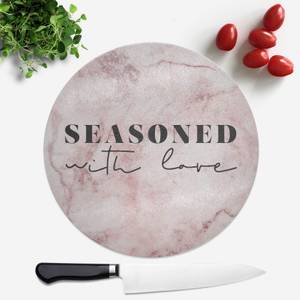 Seasoned With Love Round Chopping Board