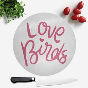 Love Birds Round Chopping Board
