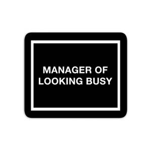 Mouse Mats Manager Of Looking Busy Mouse Mat