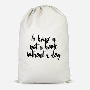A House Is Not A Home Without A Dog Cotton Storage Bag